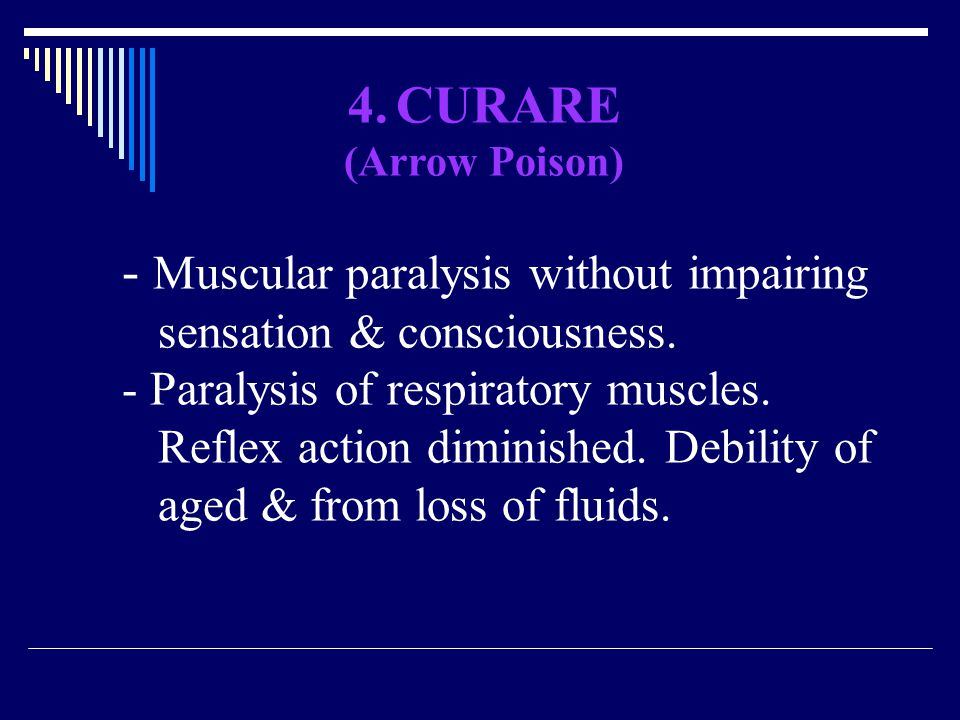 - Muscular paralysis without impairing