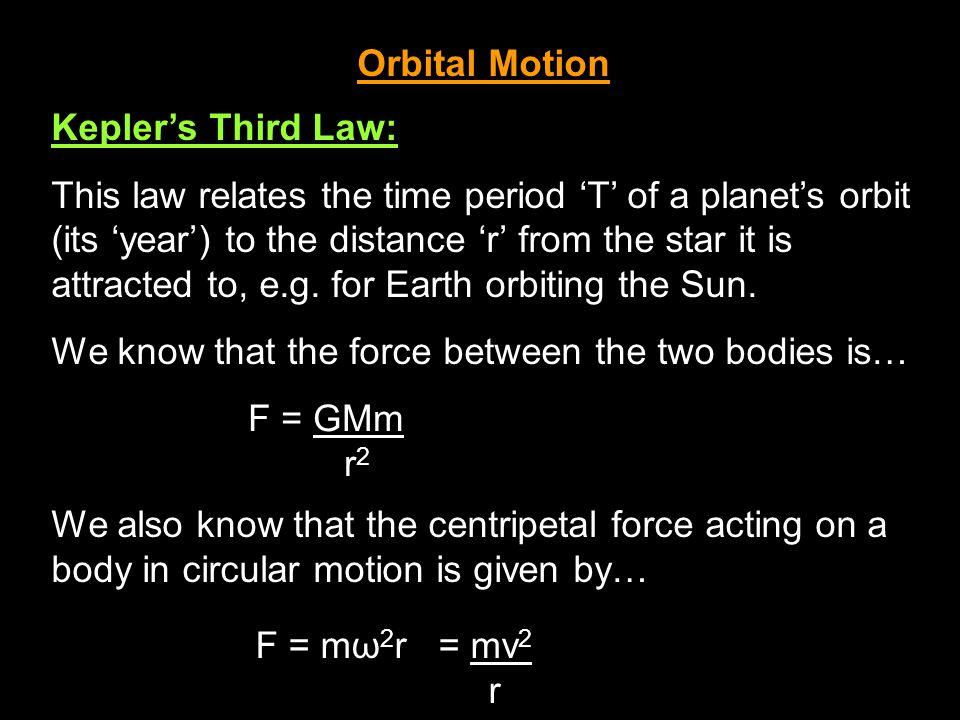 Orbital Motion Kepler's Third Law: