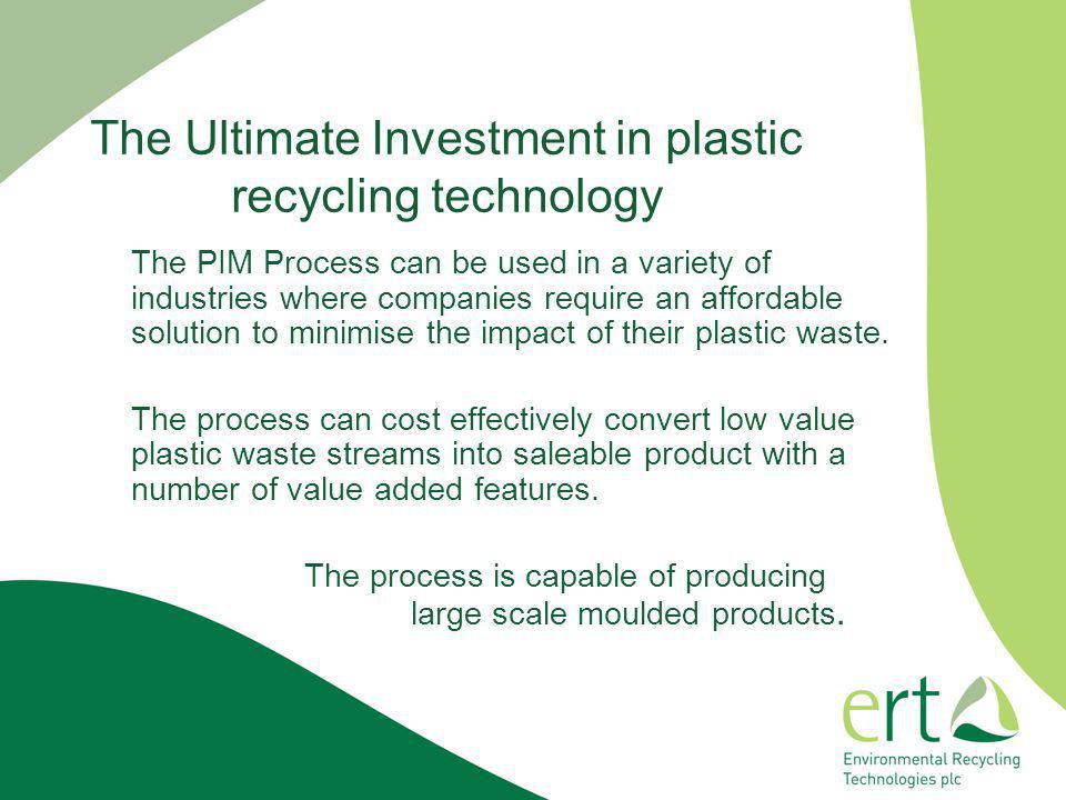 The Ultimate Investment in plastic recycling technology
