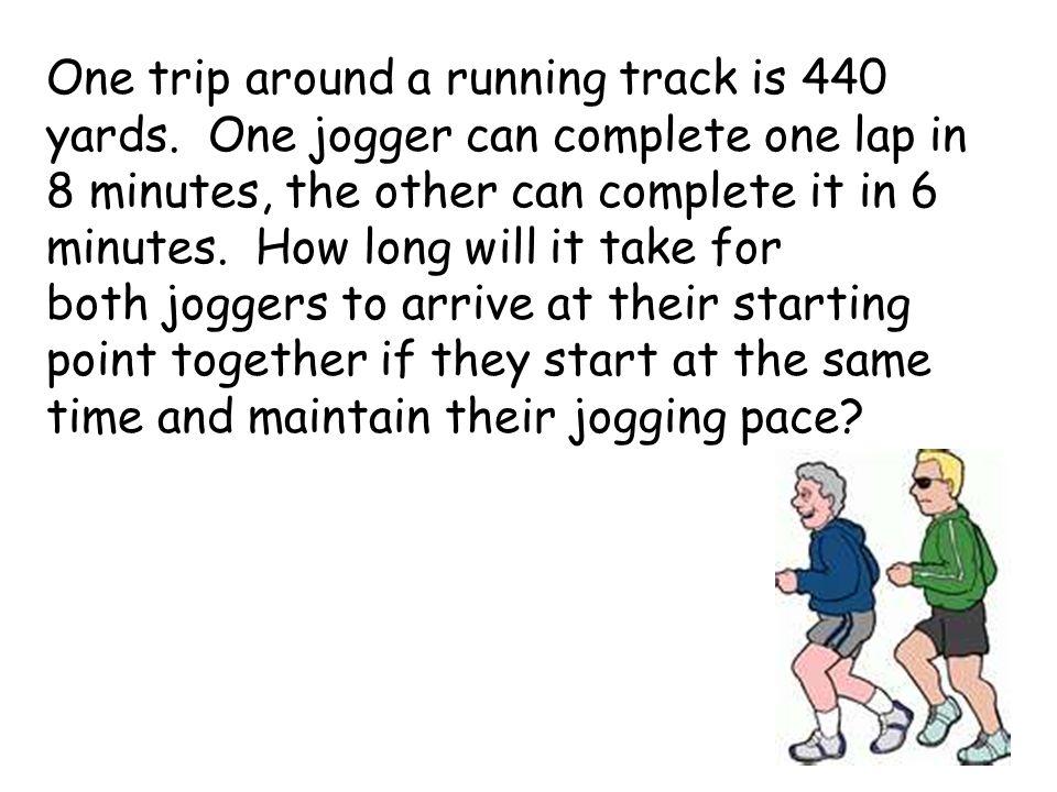 One trip around a running track is 440 yards