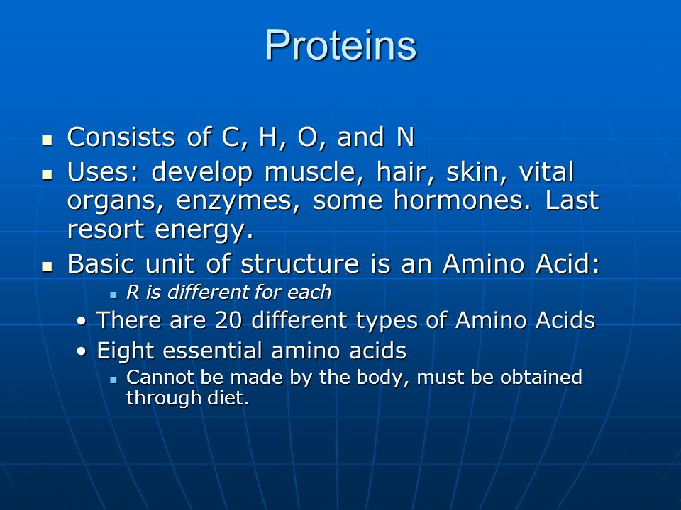Proteins Consists of C, H, O, and N