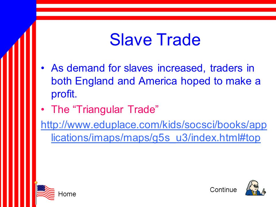 Slave Trade As demand for slaves increased, traders in both England and America hoped to make a profit.