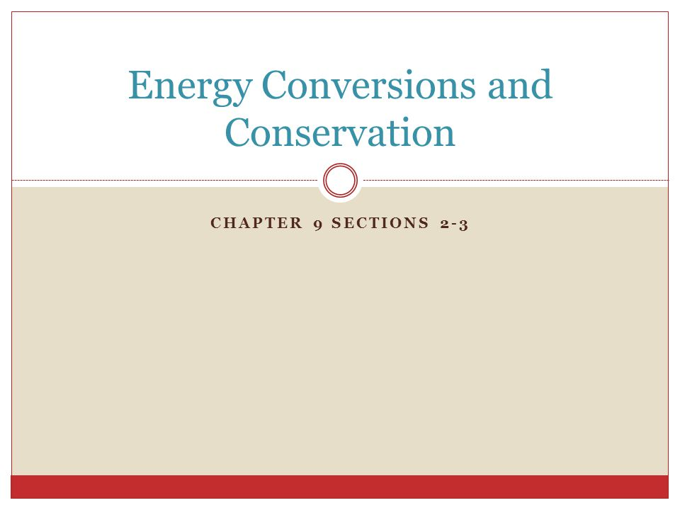 Energy Conversions and Conservation