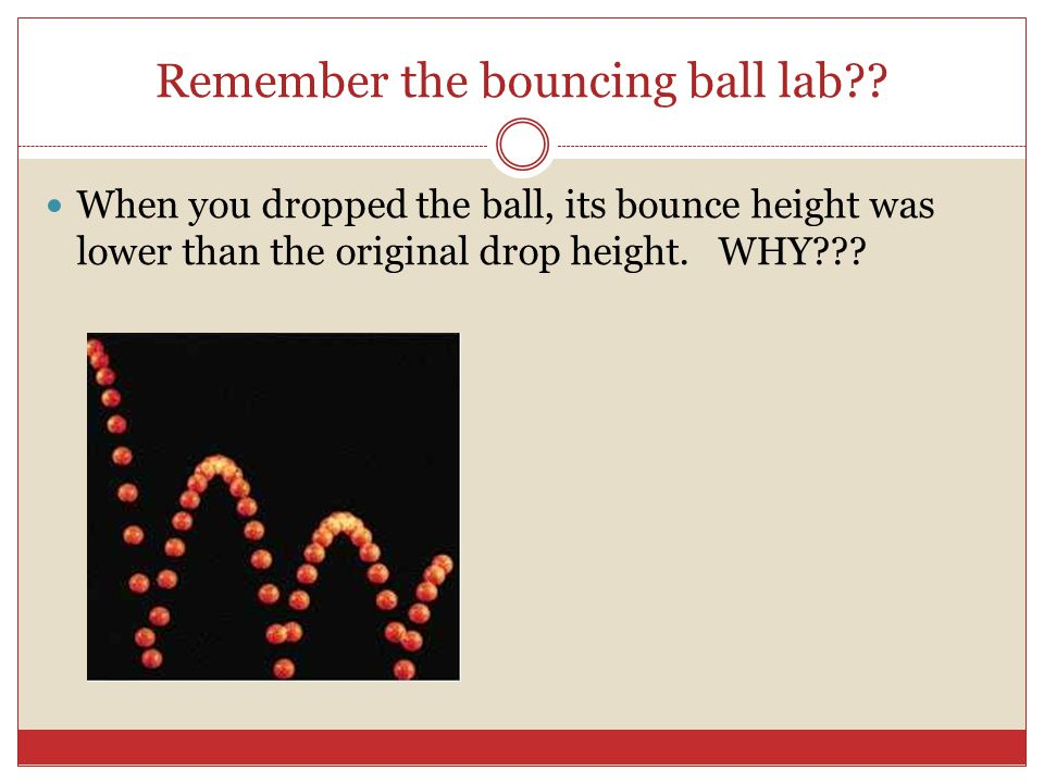 Remember the bouncing ball lab