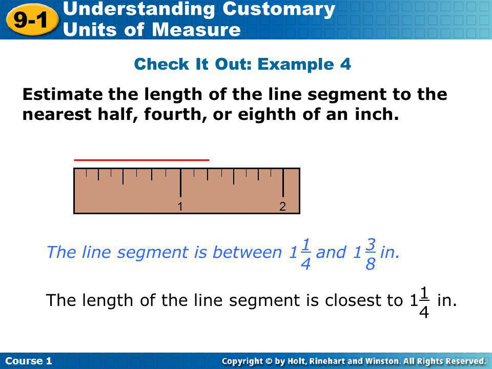 The line segment is between 1 and 1 in. 1 4 3 8