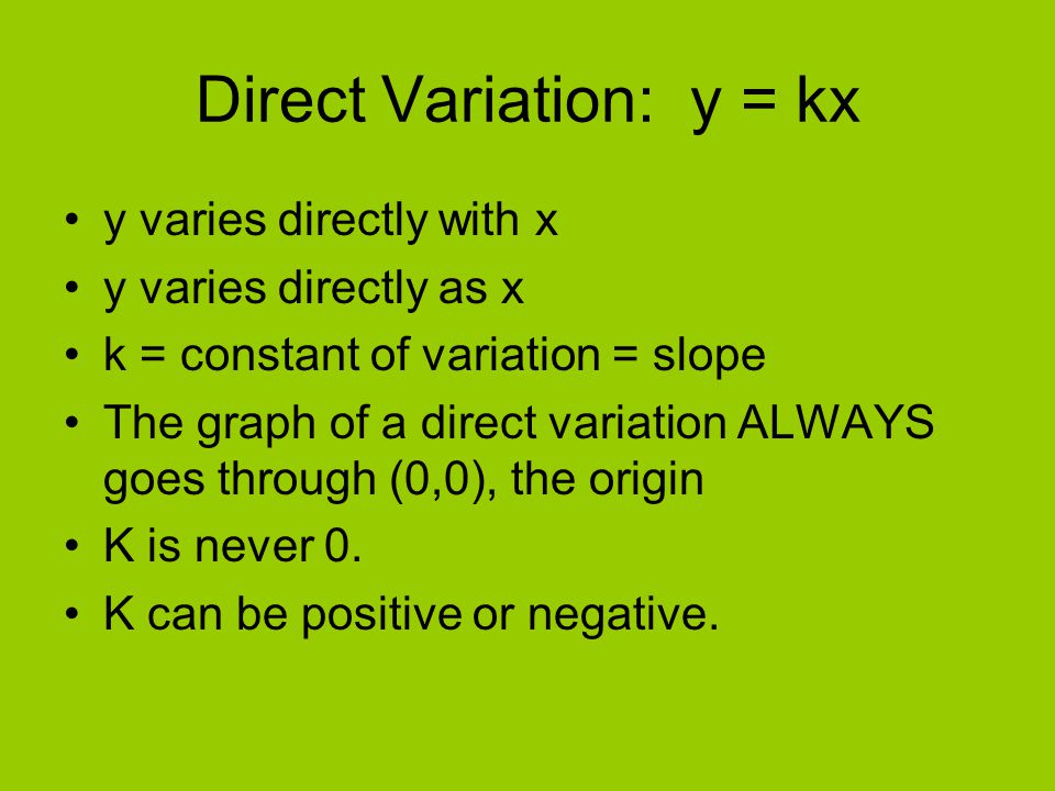 Direct Variation: y = kx