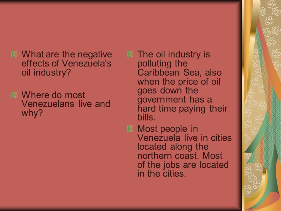 What are the negative effects of Venezuela's oil industry