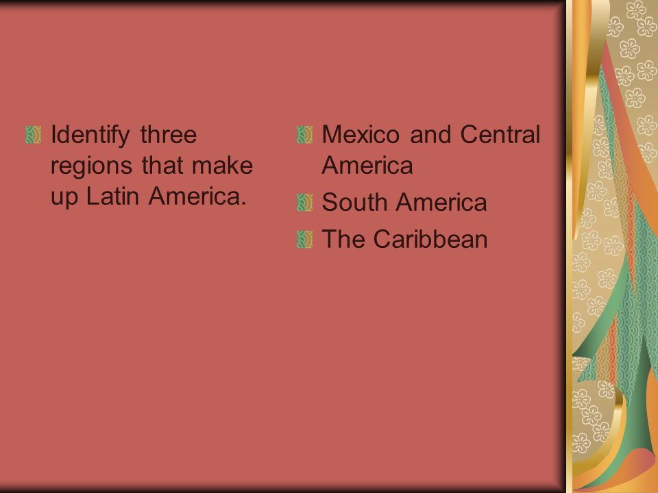 Identify three regions that make up Latin America.