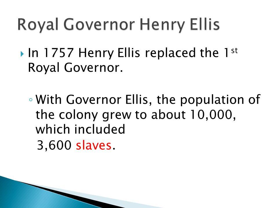 Royal Governor Henry Ellis
