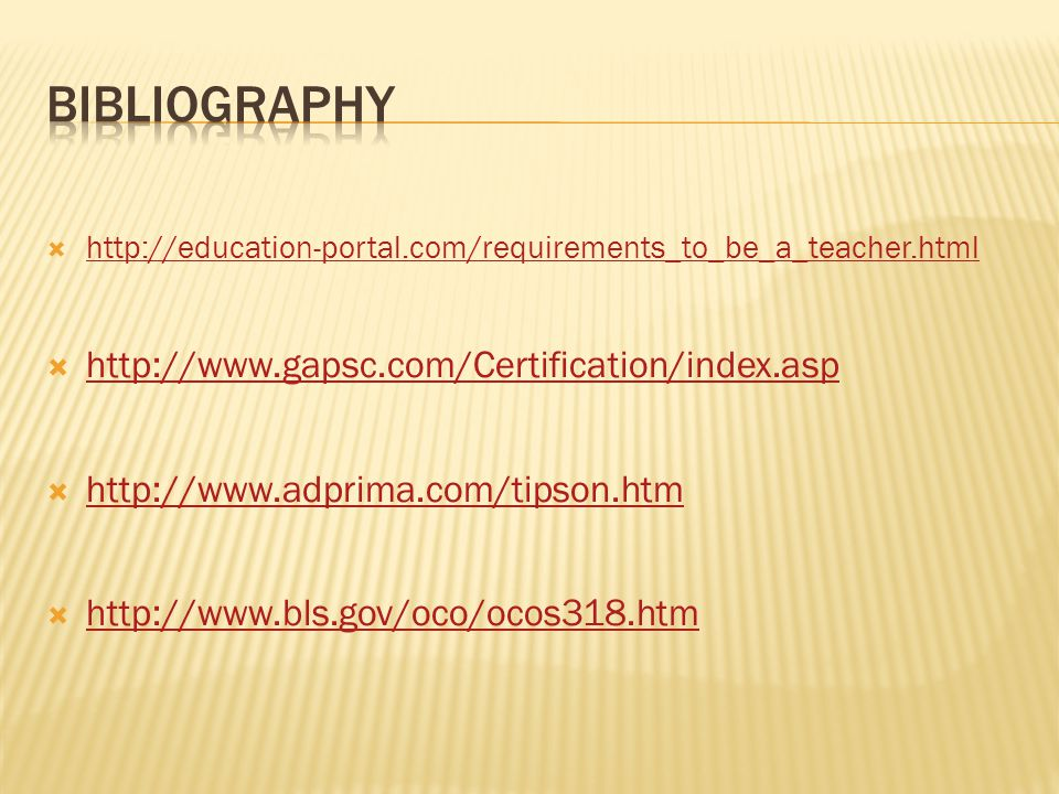Bibliography http://www.gapsc.com/Certification/index.asp