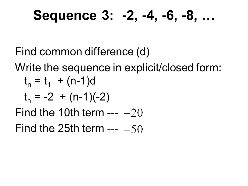 Sequence 3: -2, -4, -6, -8, … Find common difference (d)