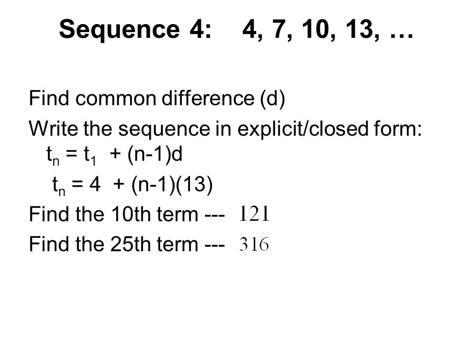 Sequence 4: 4, 7, 10, 13, … Find common difference (d)