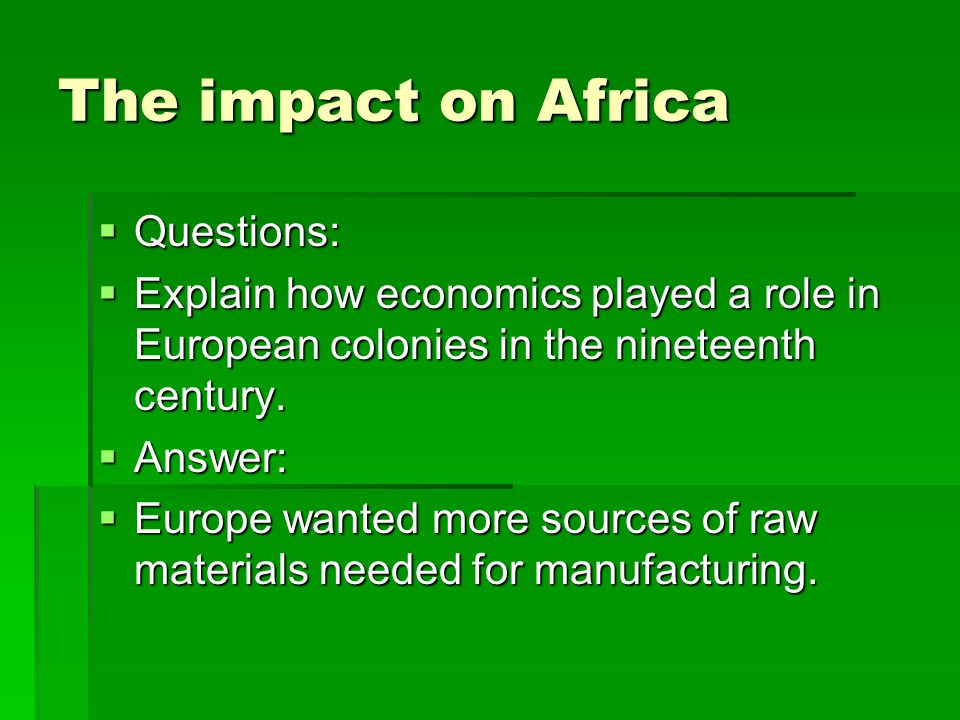 The impact on Africa Questions: