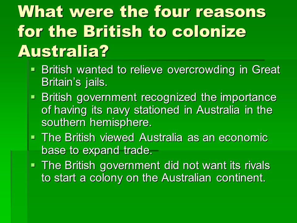 What were the four reasons for the British to colonize Australia