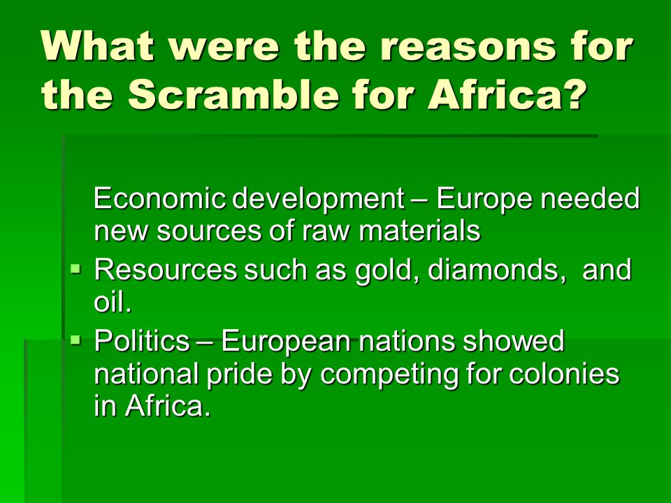 What were the reasons for the Scramble for Africa