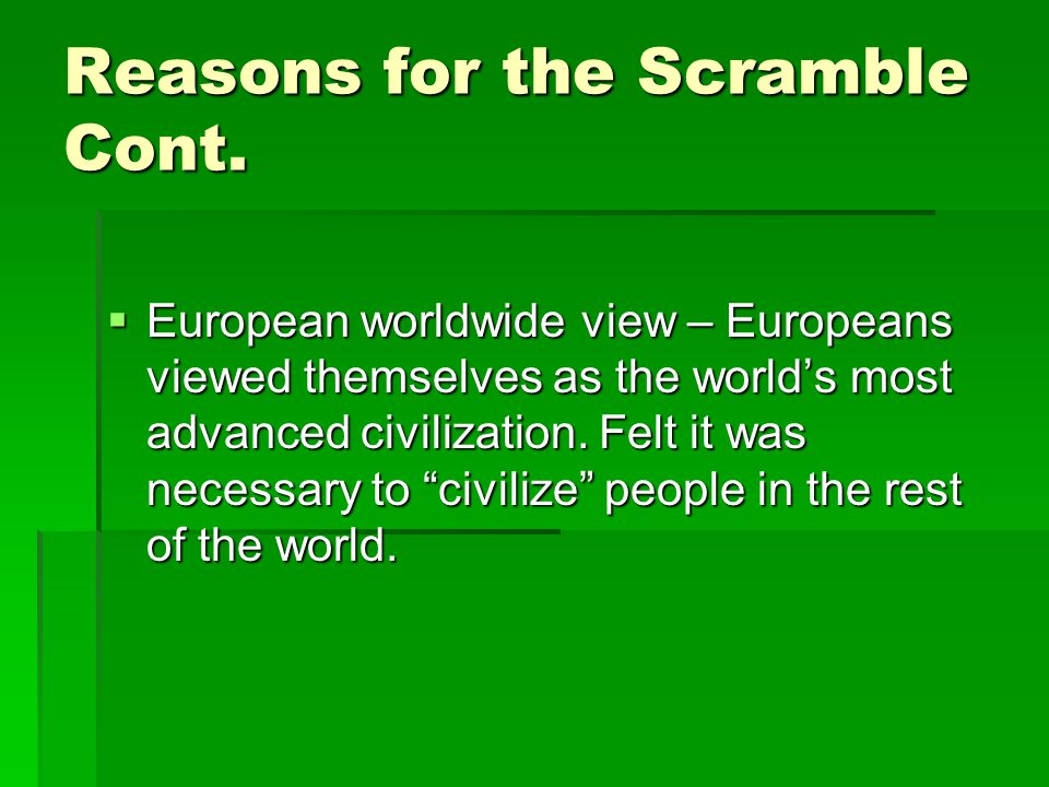 Reasons for the Scramble Cont.