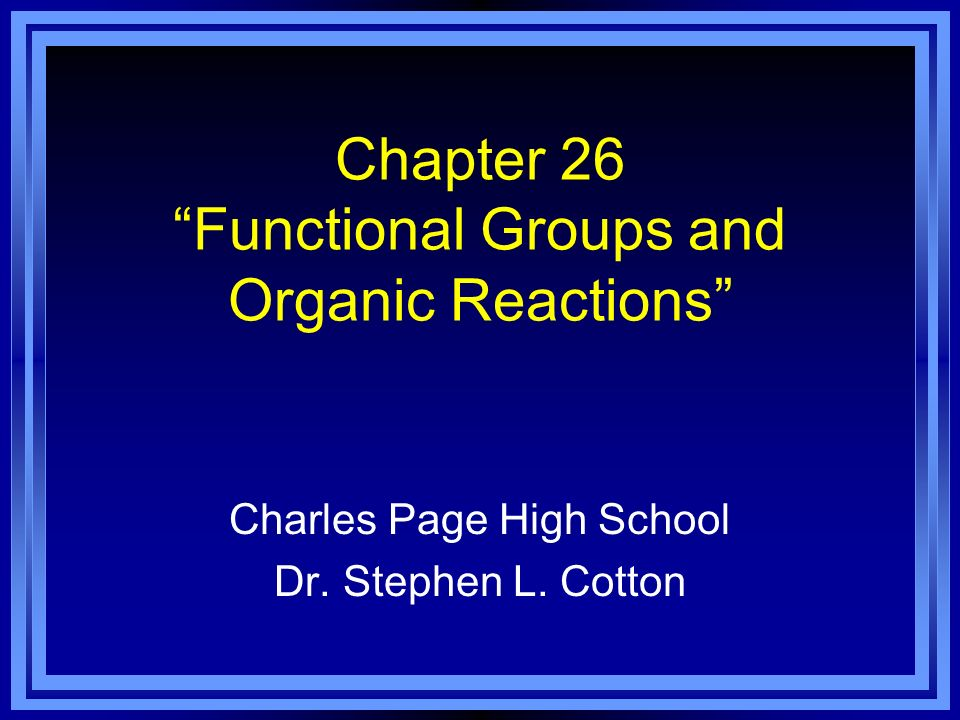 Chapter 26 Functional Groups and Organic Reactions