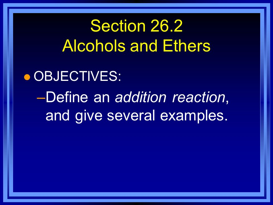 Section 26.2 Alcohols and Ethers