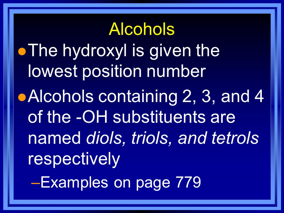 The hydroxyl is given the lowest position number