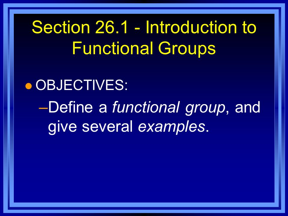 Section 26.1 - Introduction to Functional Groups