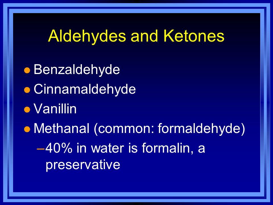 Aldehydes and Ketones Benzaldehyde Cinnamaldehyde Vanillin