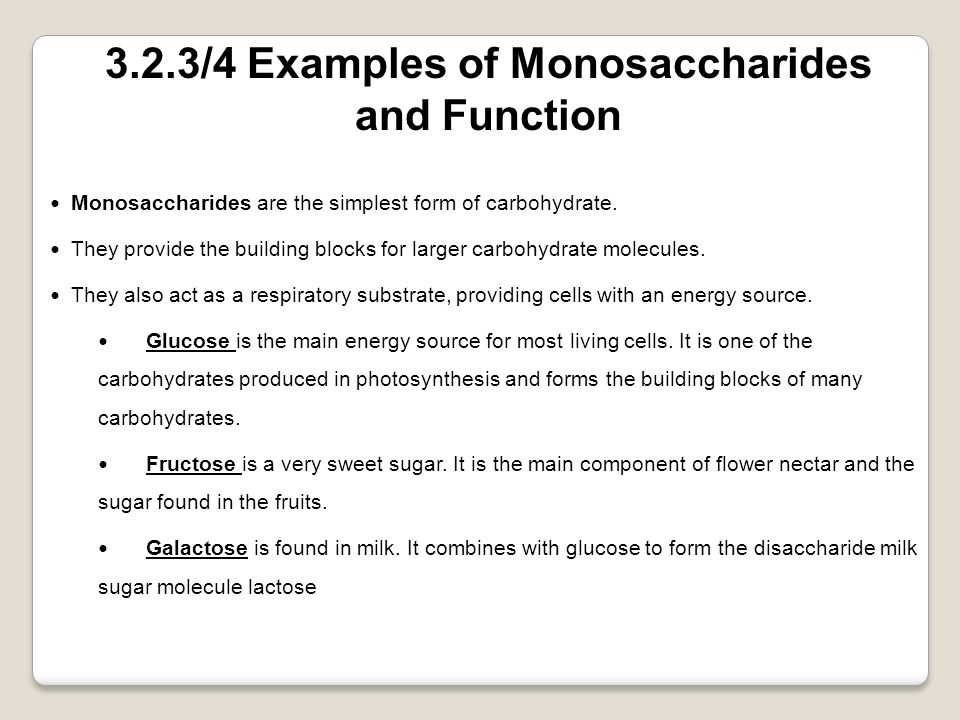3.2.3/4 Examples of Monosaccharides and Function