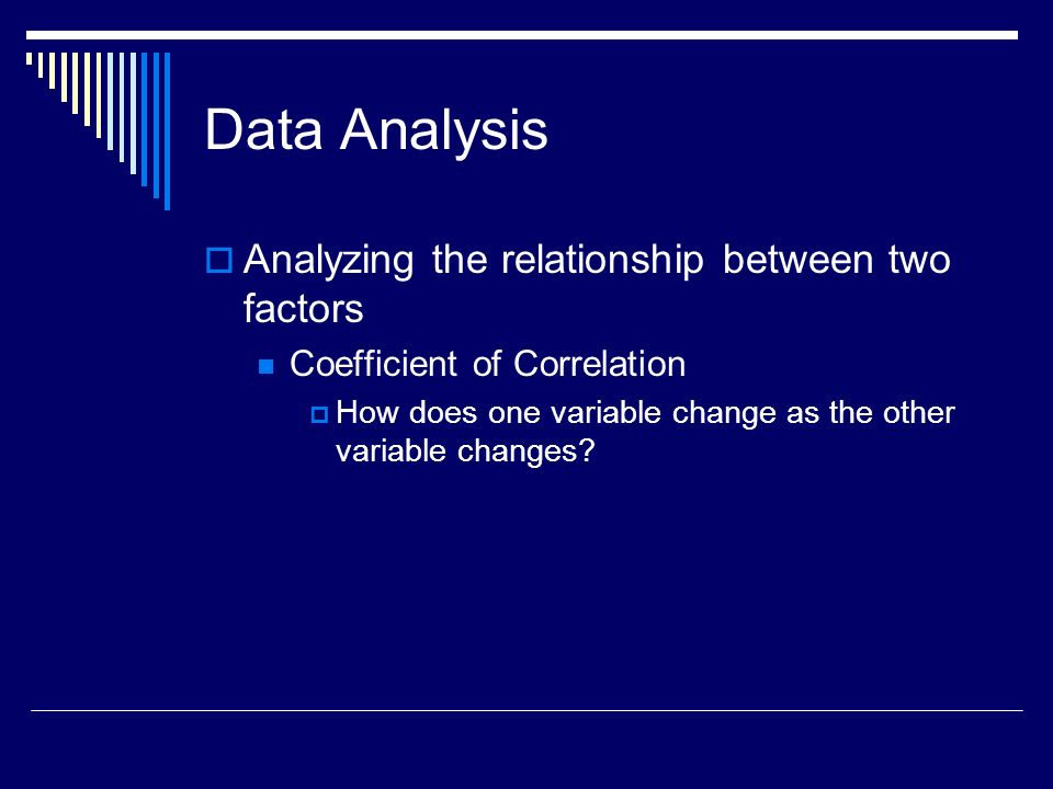 Data Analysis Analyzing the relationship between two factors