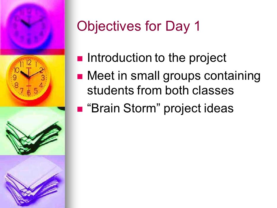 Objectives for Day 1 Introduction to the project