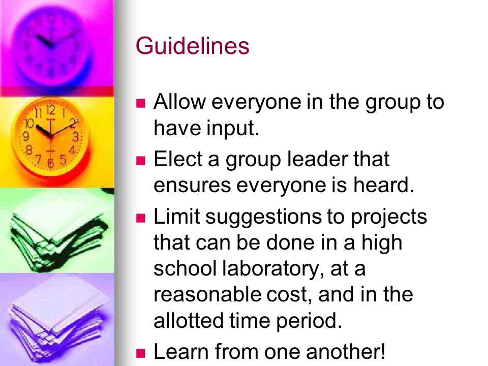 Guidelines Allow everyone in the group to have input.