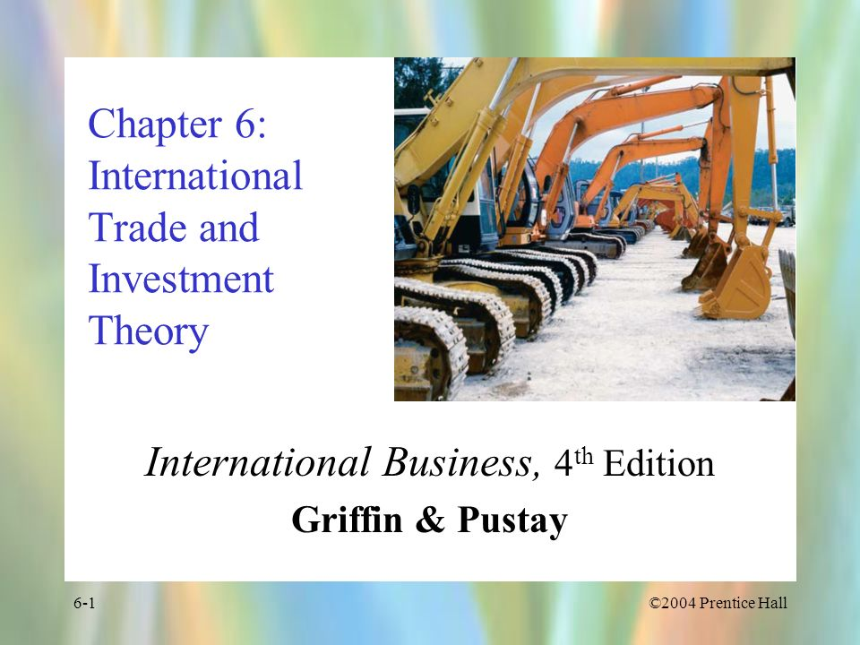 Chapter 6: International Trade and Investment Theory