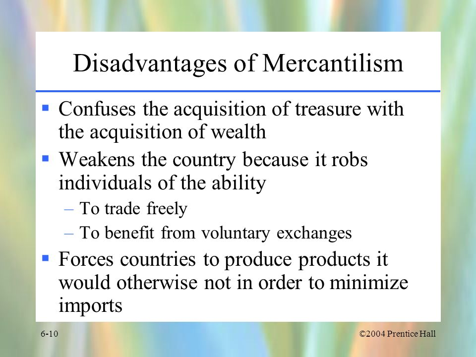 Disadvantages of Mercantilism