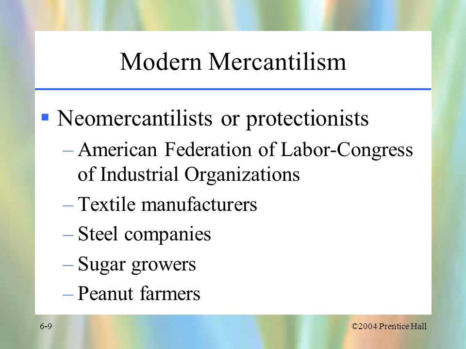 Modern Mercantilism Neomercantilists or protectionists