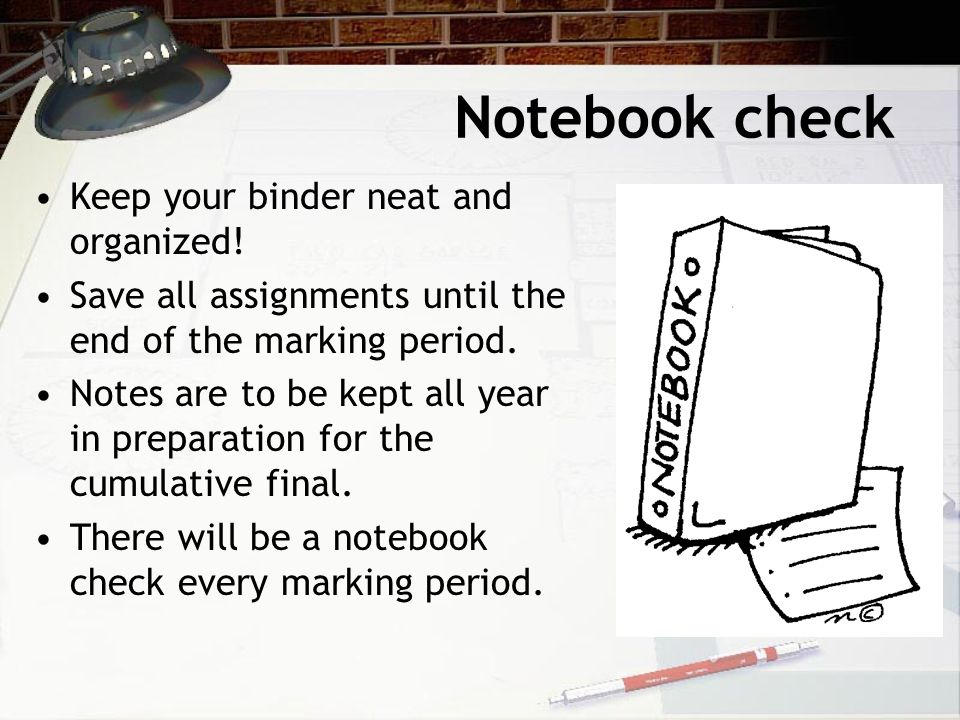 Notebook check Keep your binder neat and organized!