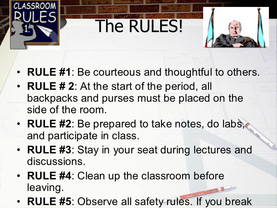 The RULES! RULE #1: Be courteous and thoughtful to others.