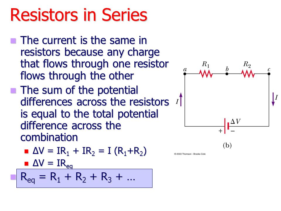 Resistors in Series The current is the same in resistors because any charge that flows through one resistor flows through the other.
