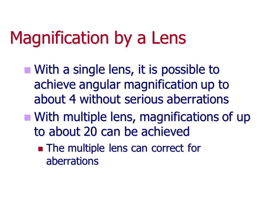Magnification by a Lens