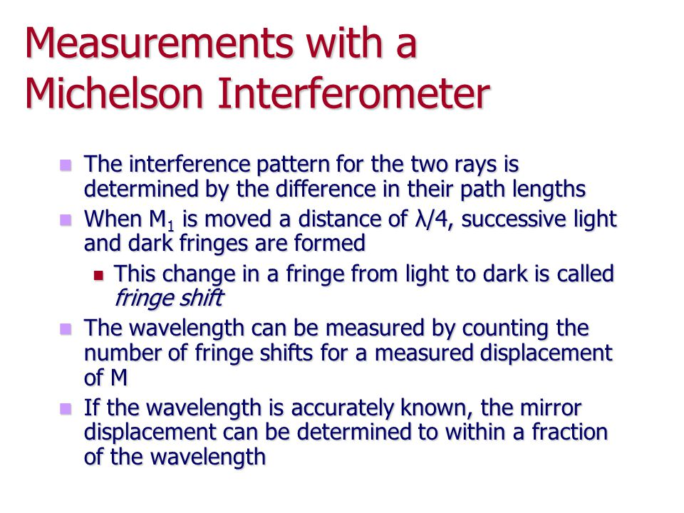Measurements with a Michelson Interferometer