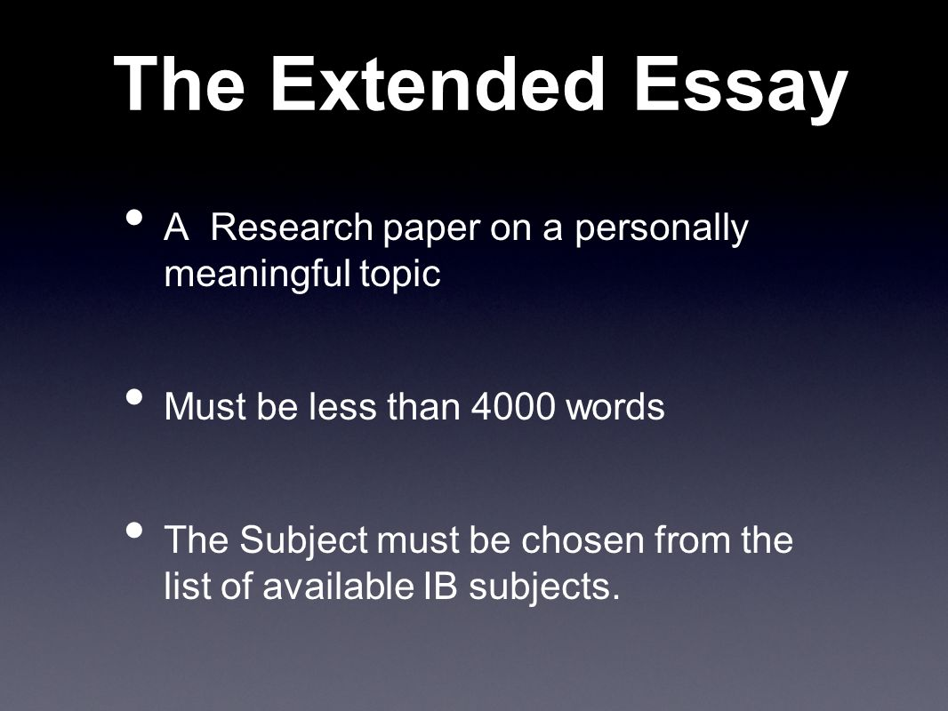 The Extended Essay A Research paper on a personally meaningful topic