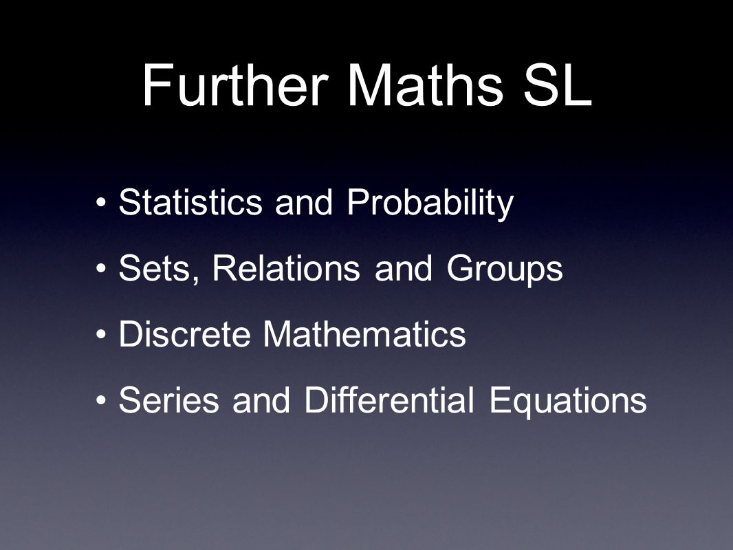 Further Maths SL Statistics and Probability Sets, Relations and Groups
