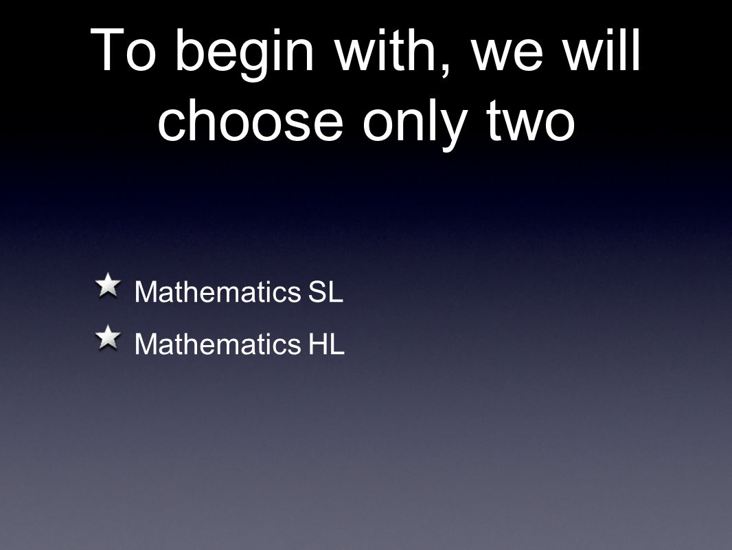To begin with, we will choose only two