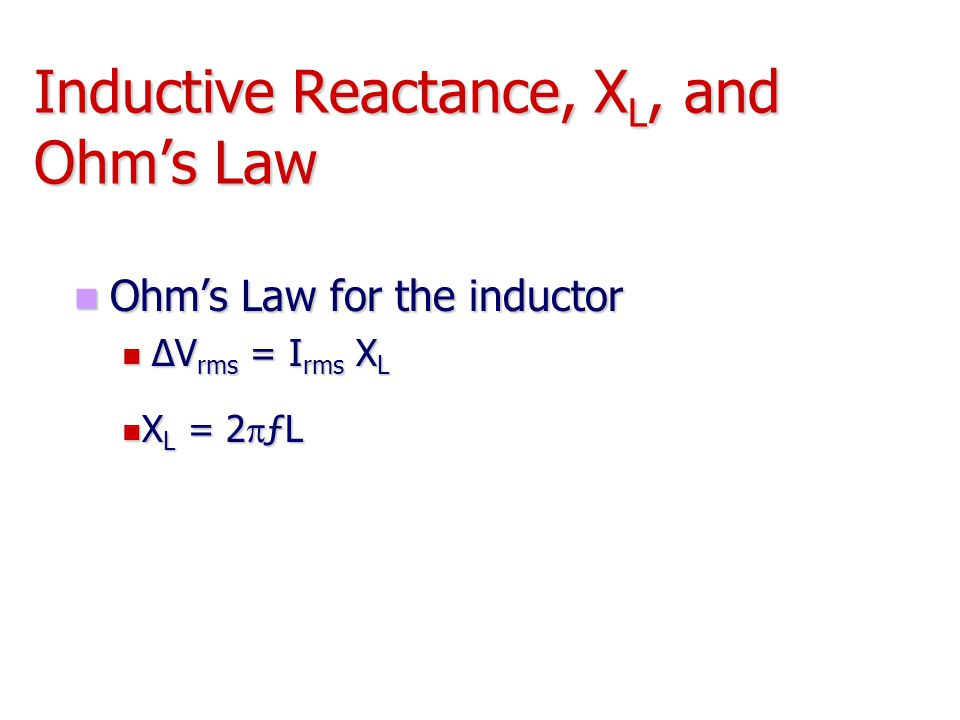 Inductive Reactance, XL, and Ohm's Law