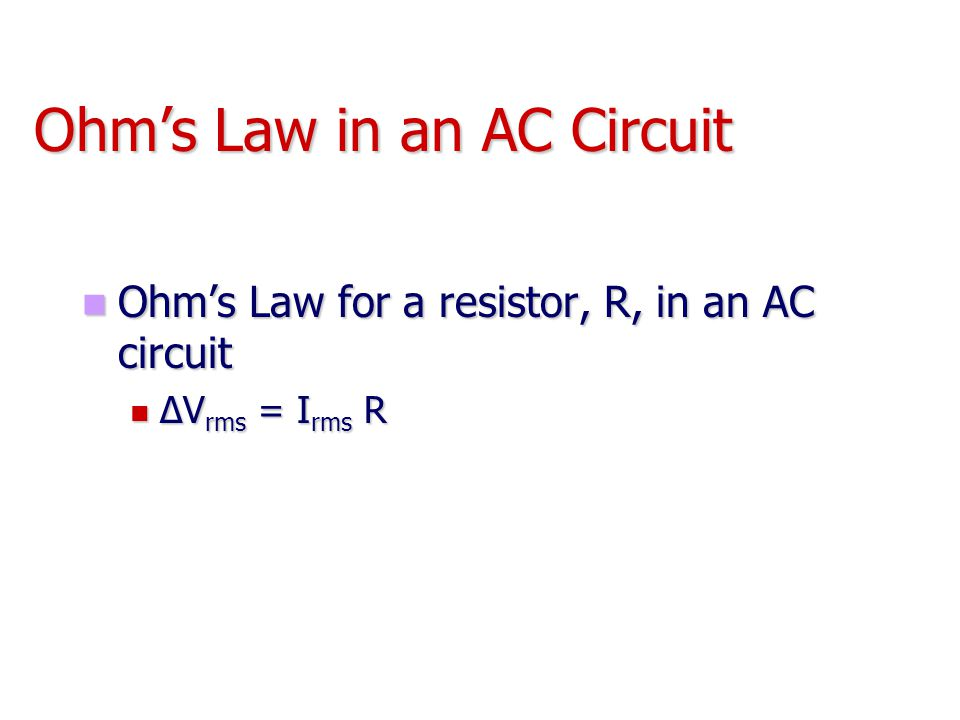 Ohm's Law in an AC Circuit