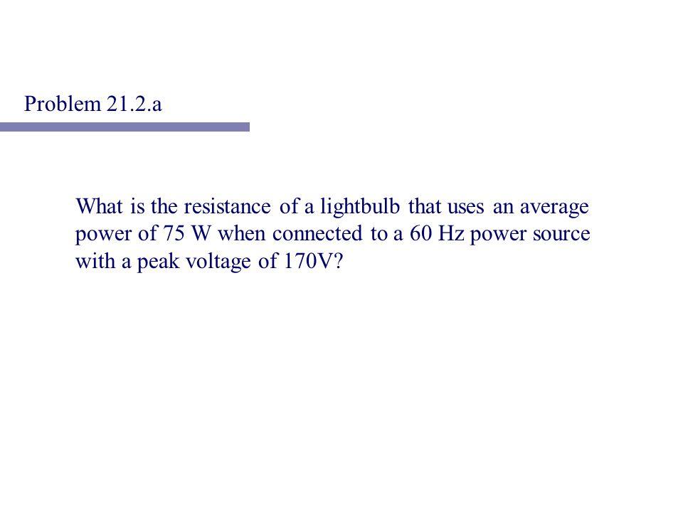 Problem 21.2.a