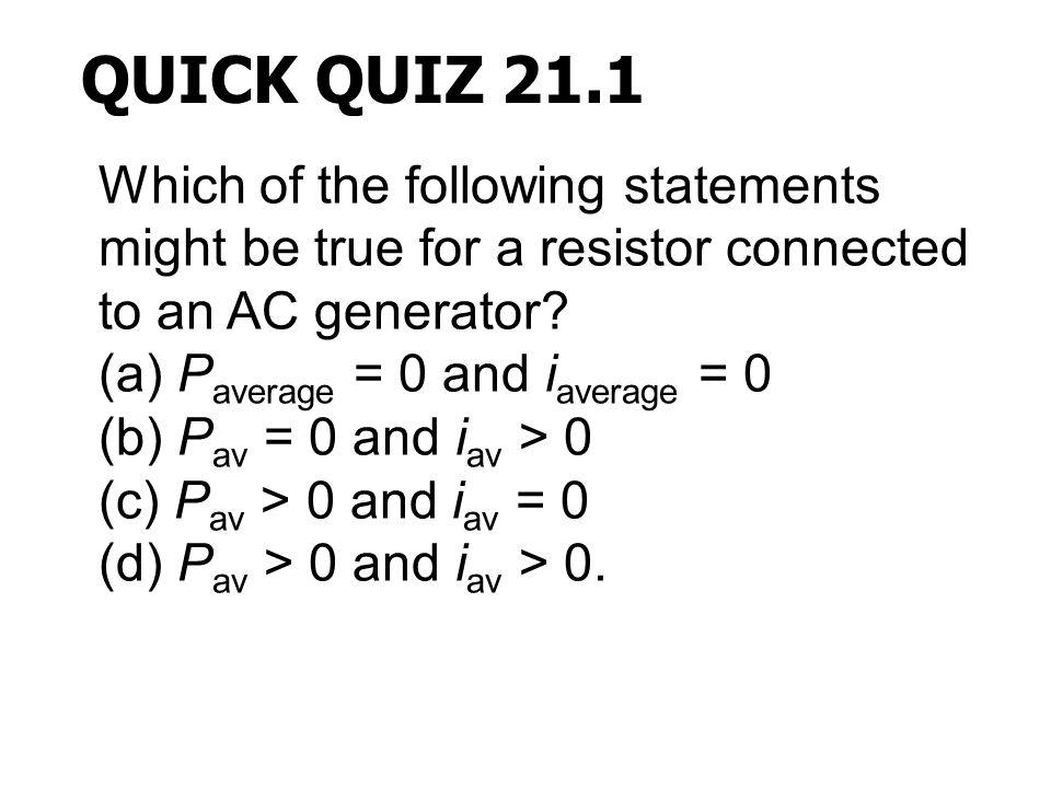 QUICK QUIZ 21.1