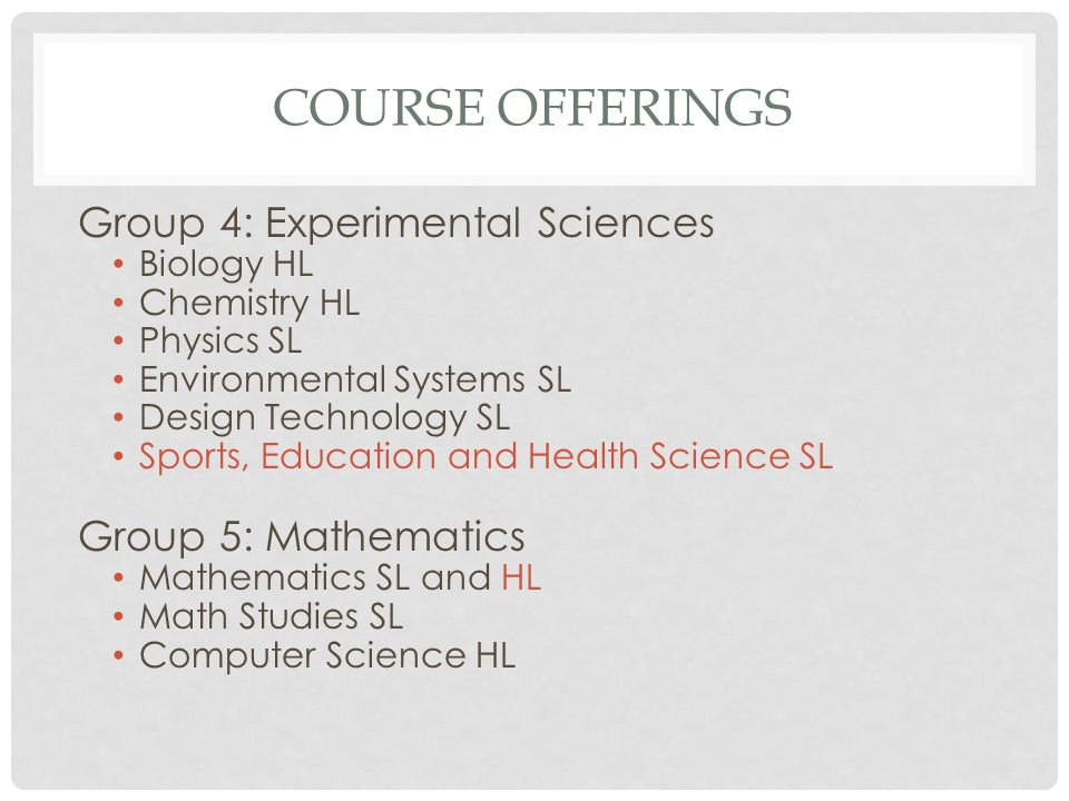Course Offerings Group 4: Experimental Sciences Group 5: Mathematics
