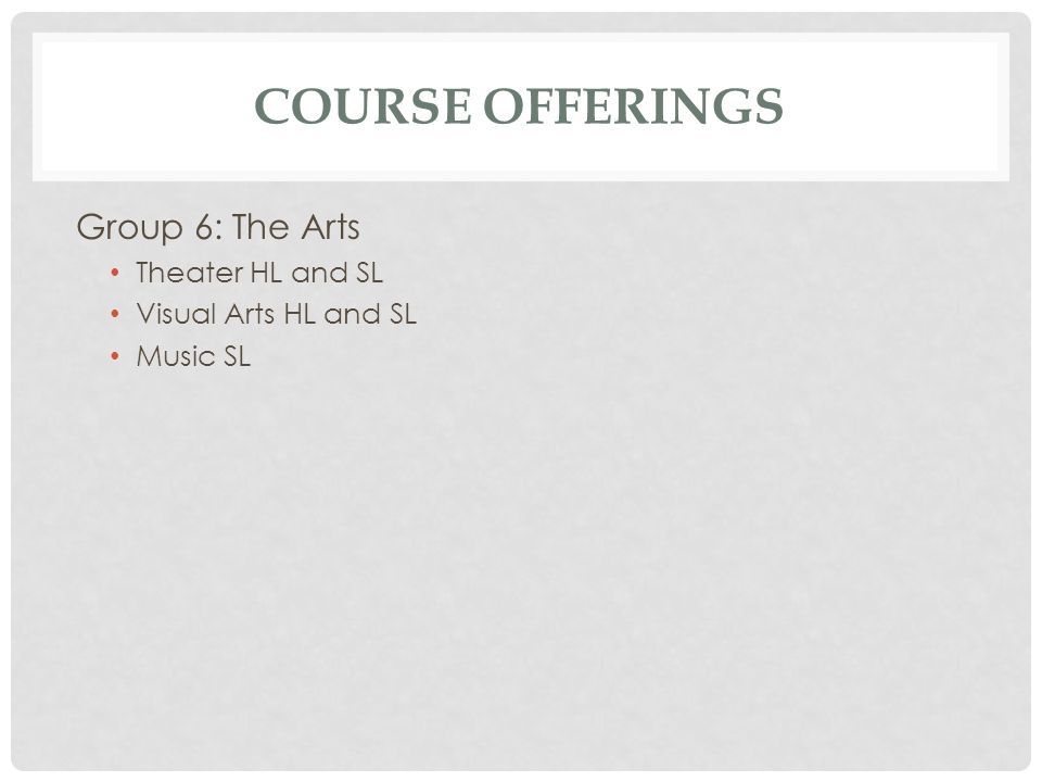 Course Offerings Group 6: The Arts Theater HL and SL