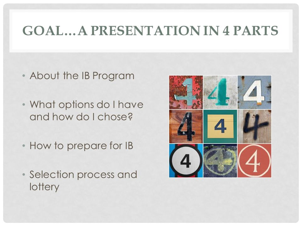 GOAL…A PRESENTATION IN 4 PARTS