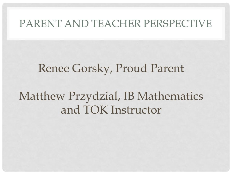 Parent and teacher perspective