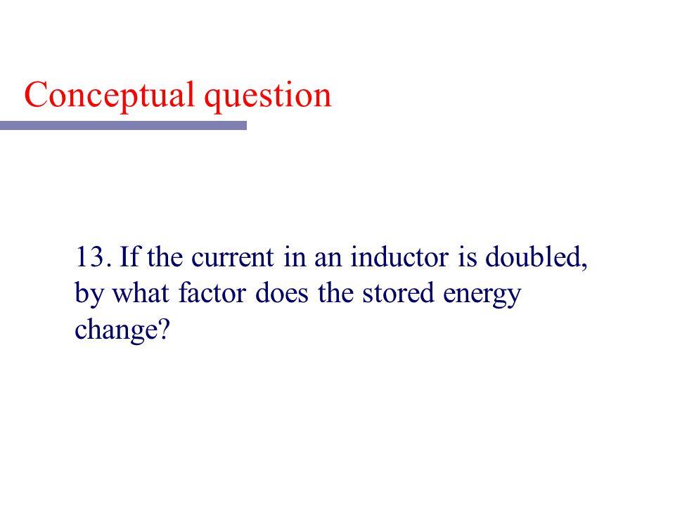 Conceptual question 13.