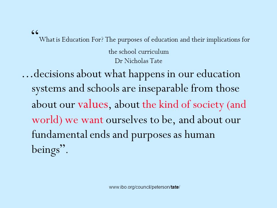 What is Education For The purposes of education and their implications for the school curriculum Dr Nicholas Tate